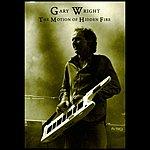 Gary Wright The Motion Of Hidden Fire