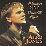 Aled Jones Whenever God Shines His Light