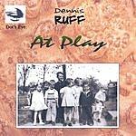 Dennis Ruff At Play