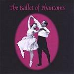 Susan DeWitt Smith The Ballet Of Phantoms