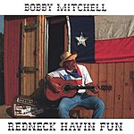 Bobby Mitchell Redneck Havin' Fun