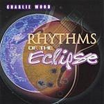 Charlie Wood Rhythms Of The Eclipse