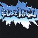 Blue Hail Blue Hail