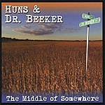 Huns & Dr. Beeker The Middle Of Somewhere