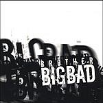 Brother Big Bad Brother Big Bad
