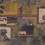 Felonious Groove Foundation Paper Tiger
