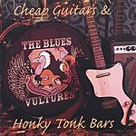The Blues Vultures Cheap Guitars And Honky Tonk Bars