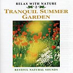 Natural Sounds Tranquil Summer Garden