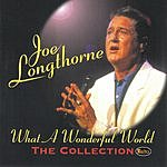 Joe Longthorne What A Wonderful World