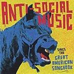 Anti-Social Music ...Sings The Great American Songbook