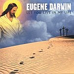 Eugene Darwin Let You Live In My Life