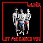 Lazer Let Me Dance You