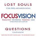 Focus Vision Lost Souls & Questions