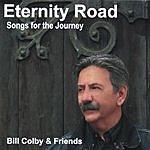 Bill Colby & Friends Eternity Road