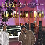 Lalaes Records Comp. Gangstas Slow It Down