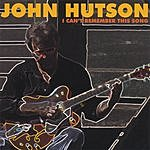 John Hutson I Can't Remember This Song
