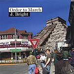 J. Bright Order To March