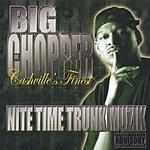 Big Chopper Nite Time Trunk Muzik