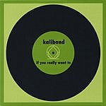 Kaliband If You Really Want To