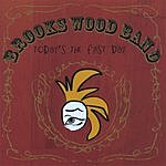 Brooks Wood Band Today's The First Day
