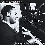 Amos Saint Jean In The Secret Place, Vol.1: Journey Of The Soul