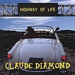 Claude Diamond Highway Of Life