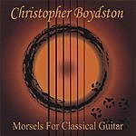 Christopher Boydston Morsels For Classical Guitar