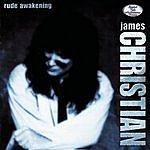 James Christian Rude Awakening
