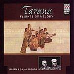 Rajan Mishra Tarana - Flights Of Melody