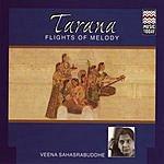 Veena Sahasrabuddhe Tarana - Flights Of Melody