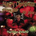 Darlene Double Merry Christmas From Me To You