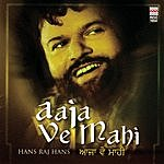 Hans Raj Hans Aaja Ve Mahi