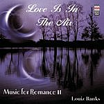 Louis Banks Love Is In The Air - Music For Romance II