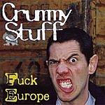 Crummy Stuff F*ck Europe