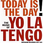 Yo La Tengo Today Is The Day