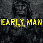 Early Man Closing In