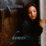 Kristina Hymns: The Old Made New