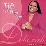 Deborah Clark Lift Him Up