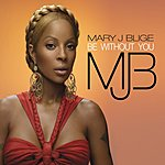 Mary J. Blige Be Without You (Single)