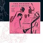 Modern Jazz Sextet The Modern Jazz Sextet