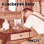Blackeyed Katy Dealin'