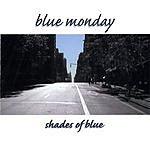Blue Monday Shades Of Blue