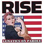 Lunatics On Parole Rise