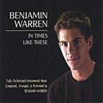 Benjamin Warren In Times Like These