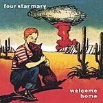 Four Star Mary Welcome Home