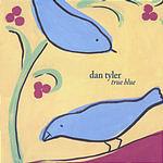 Dan Tyler True Blue