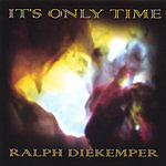 Ralph Diekemper It's Only Time