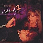 Jeff & Sue/Cult Of 2 Bird