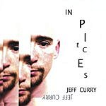Jeff Curry In Pieces