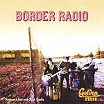 Border Radio Golden State